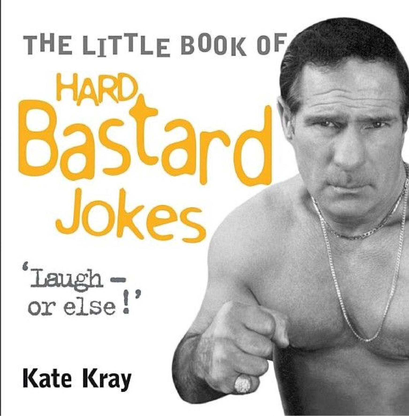 Little Book of Hard Bastard Jokes - Laugh or Else!